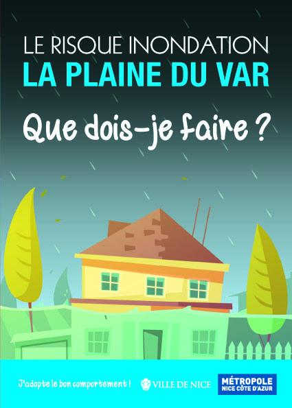 LE RISQUE INONDATION - LA PLAINE DU VAR - Que dois-je faire? Nice, Métrople Nice Côte d'Azur